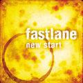 Fastlane - New Start