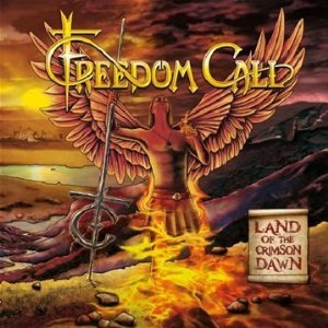 Freedom Call / Land of the Crimson Dawn