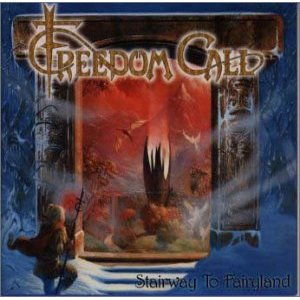 Freedom Call / Stairway To Fairyland