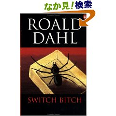 Roald Dahl,Switch Bitch