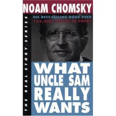 Noam Chomsky, What Uncle Sam Really Wants