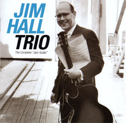 Complete Jazz Guitar Jim Hall Trio